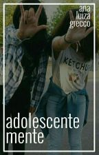 Adolescentemente by AnaLuizaGrecco