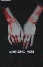 Mood rings : phan by derailedphantrash
