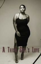 A Thick Girl's Love by WinnieJaNae