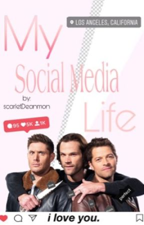 My Social Media Life (Jensen Ackles FanFic)  by scarletDeanmon