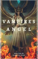 Vampires Angel  by Isabelle-Dose