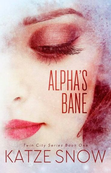 Alpha's Bane  (Twin City Series  Book One) by TurningPages