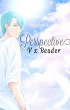 Perspective (V x Reader) by lai-ko