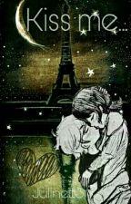 Kiss me... by Julinett13