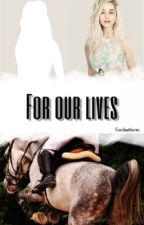 For our lives by -AnEdge
