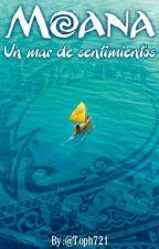 Moana: Una Mar De Sentimientos || Moana || by Toph721