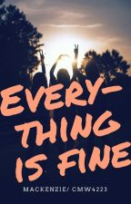 Everything is fine by cmw4223