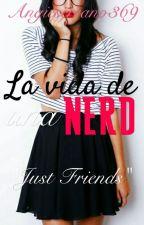 La vida de una nerd by Angie_Serrano18