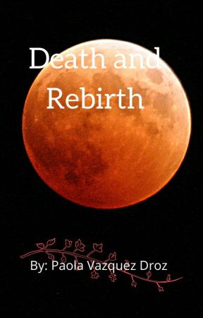 Death and Rebirth by Moonwitch8