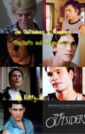 The Outsiders X readers Oneshots and Preferences