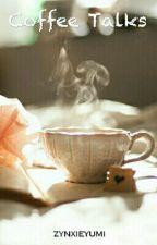 Coffee Talks by zynxie_yumi