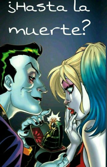 ¿Hasta La Muerte? (Harley & Joker)