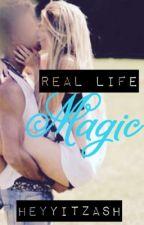 Real Life Magic by HeyyItzAsh