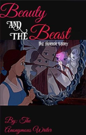 beauty and the beast the horror story the anonymous writer wattpad