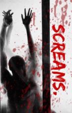 Screams. (Horror One Shots) by sophie689