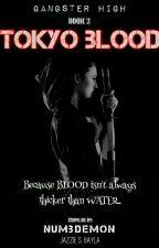 Tokyo Blood ( GH Book 2 ) UNDER REVISION by numbdemon