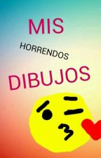 Mis Horrendos dibujos by LITTLENEKO18