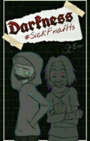 Oscuridad |#SickFNAFHS by -Sophii-