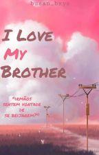 I Love... My Brother? ❀ Jikook  by Hanjoolie_934