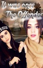 It Was Once The Offender (IWOTO) by Camrendailusao