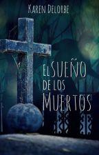 El sueño de los muertos by KarenDelorbe