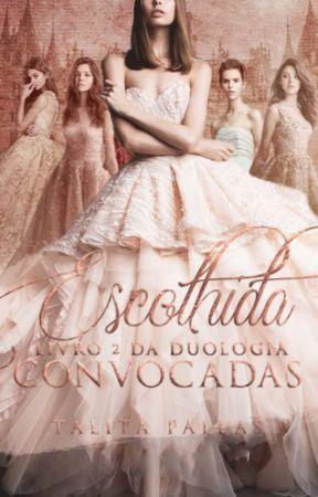 Convocadas - Escolhida [COMPLETO] by TalitaPC