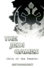 The Jedi Games: Rule of the Senate (ON HOLD) by ReyloAddict
