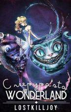 Creepypasta In Wonderland || Creepypasta x Reader by LostKilljoy_