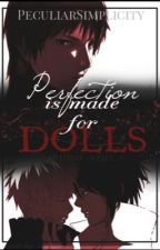 Perfection Is Meant For Dolls ||SasuNaru|| COMPLETED by PeculiarSimplicity