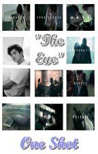 """""""The Eye"""" One Shot [MyungYeol] by ItziaSoo1316"""
