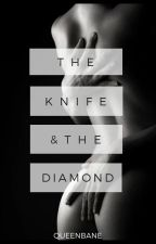 The Knife and The Diamond (MAFIA SECRETS: BOOK 2) by Queenbane