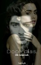 Doce dias(Zayn&Tu)2a Temporada by yadmartin