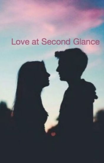 Love at second glance