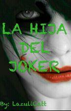 LA HIJA DEL JOKER (Batman&____) by LazuliCatt