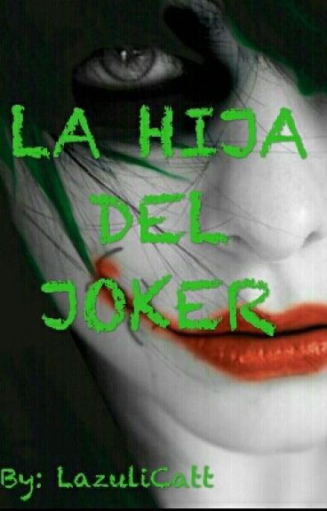LA HIJA DEL JOKER (Batman&____)