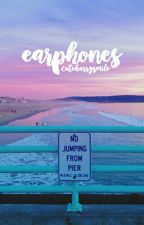 EARPHONES -lwt+hes (one shot) √ by ahstylinson