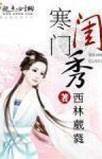 Hàn Môn Khuê Tú - XK - ĐV - Full by dnth2004
