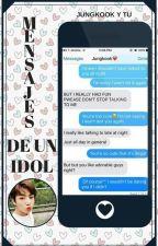 Mensajes de un Idol (Jungkook y Tu) by Armys_Life