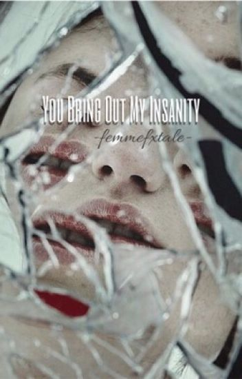 You Bring Out My Insanity// JokerXReader(Re-editing SooN)