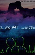 El es MI doctor by sofiaaguilar750