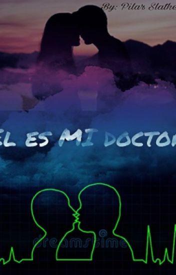 El es MI doctor