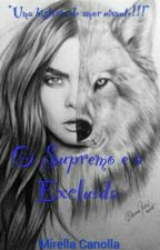 O Supremo e a Excluida by Arlequina_Loka12