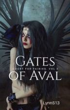Gates of Aval: Court for Fairies, Vol. 3  by LynnS13