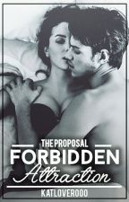 The Proposal: Forbidden Attraction by KatLover000