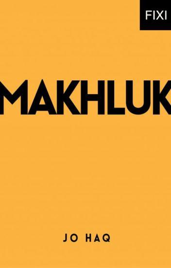MAKHLUK - sebuah novel Jo Haq