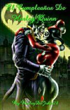 El Cumpleaños De Harley Quinn (One Shot Jarley)  by The_DamnQueen