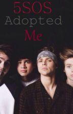 5sos Adopted Me   5sos Fan Fiction by darnedluke