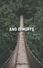 and it hurts | j.w.f. by spotifydolan