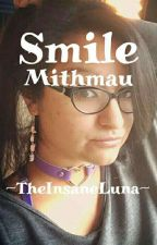 Smile  Mithmau  by TheInsaneLuna