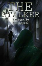 The Stalker  by NairLopez7